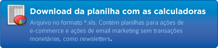 Download da Planilha com as Calculadoras de ROI de Ações de Email Marketing