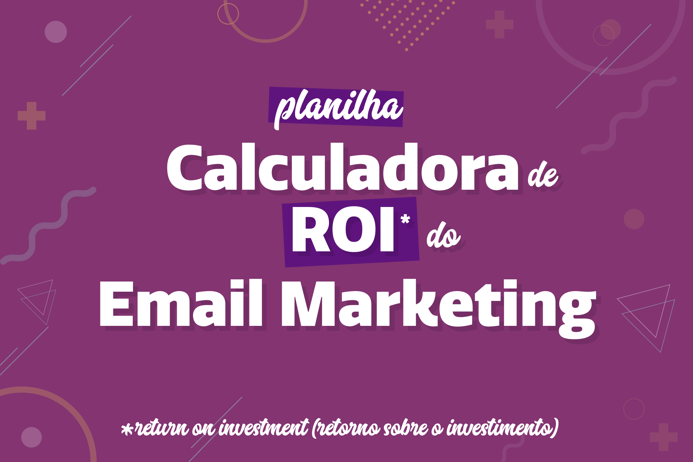 Calculadora de ROI do Email Marketing