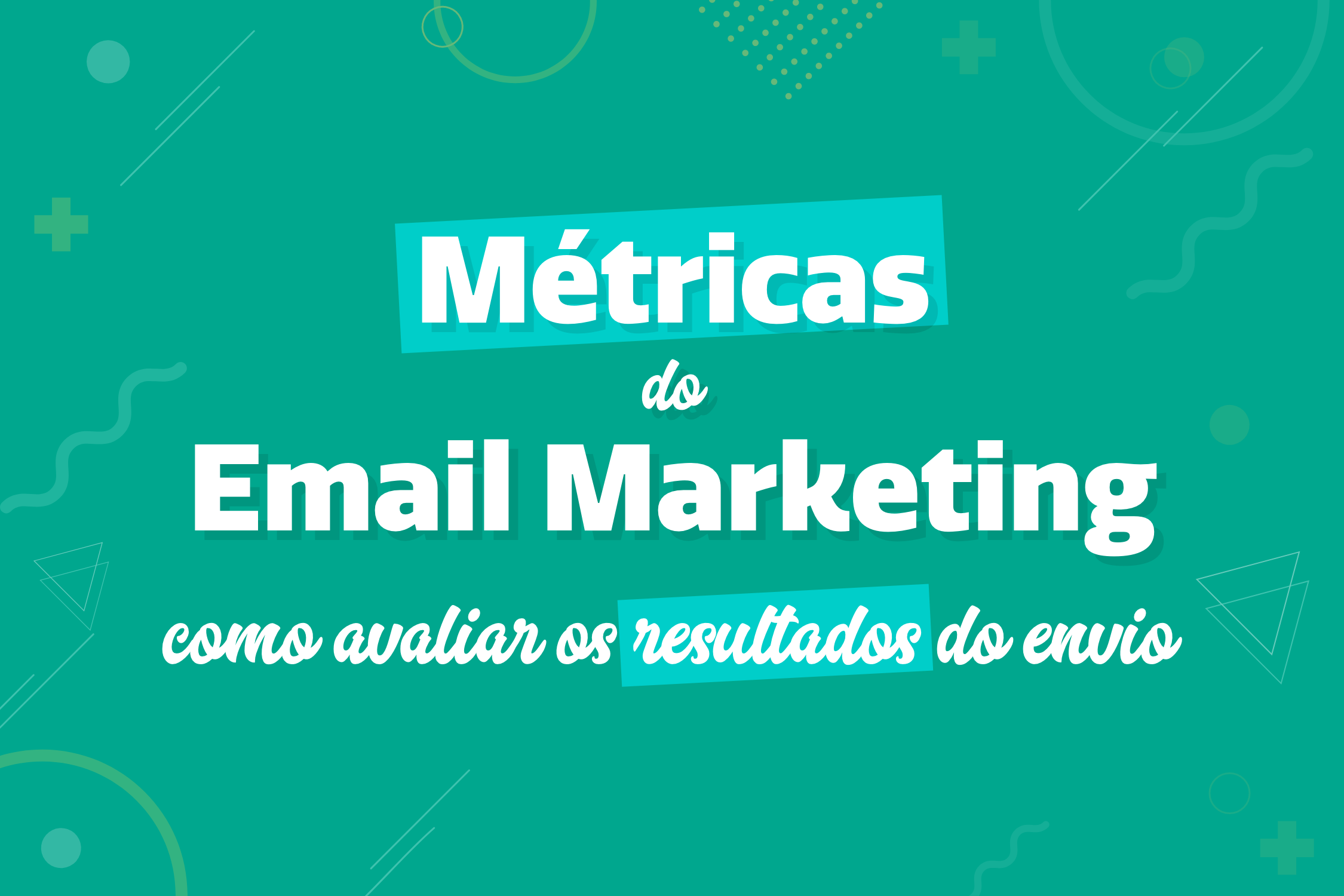 Métricas do Email Marketing: O Guia Completo